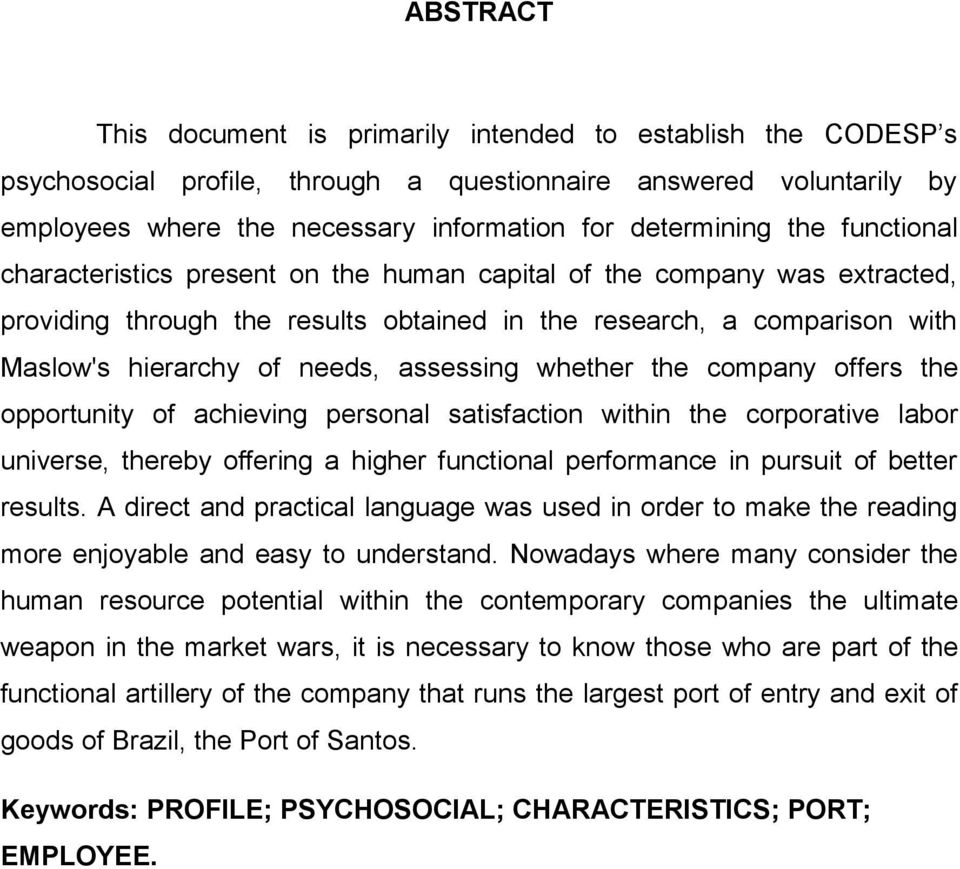 assessing whether the company offers the opportunity of achieving personal satisfaction within the corporative labor universe, thereby offering a higher functional performance in pursuit of better