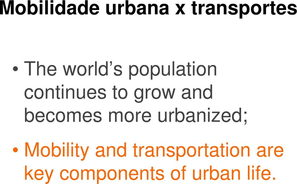 becomes more urbanized; Mobility and