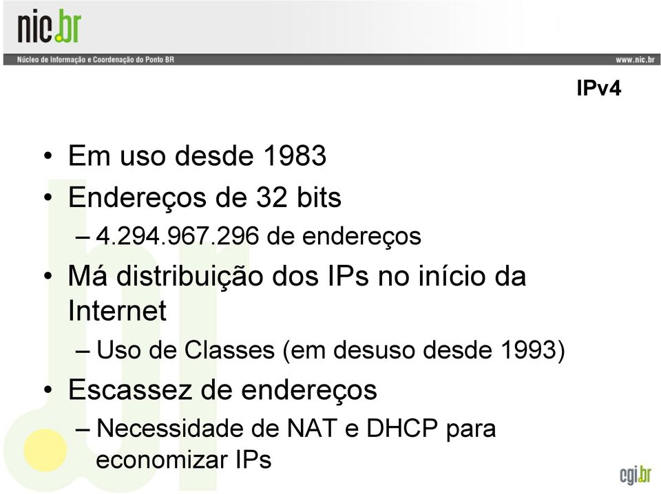 Internet Uso de Classes (em desuso desde 1993) Escassez