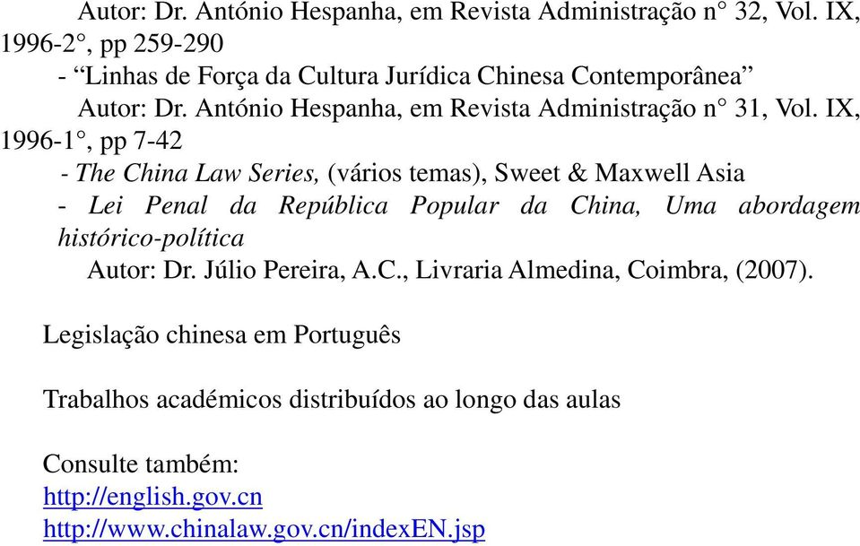 IX, 1996-1, pp 7-42 - The China Law Series, (vários temas), Sweet & Maxwell Asia - Lei Penal da República Popular da China, Uma abordagem