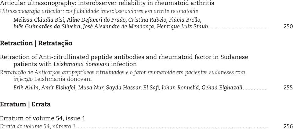 .. 250 Retraction Retratação Retraction of Anti-citrullinated peptide antibodies and rheumatoid factor in Sudanese patients with Leishmania donovani infection Retratação de Anticorpos