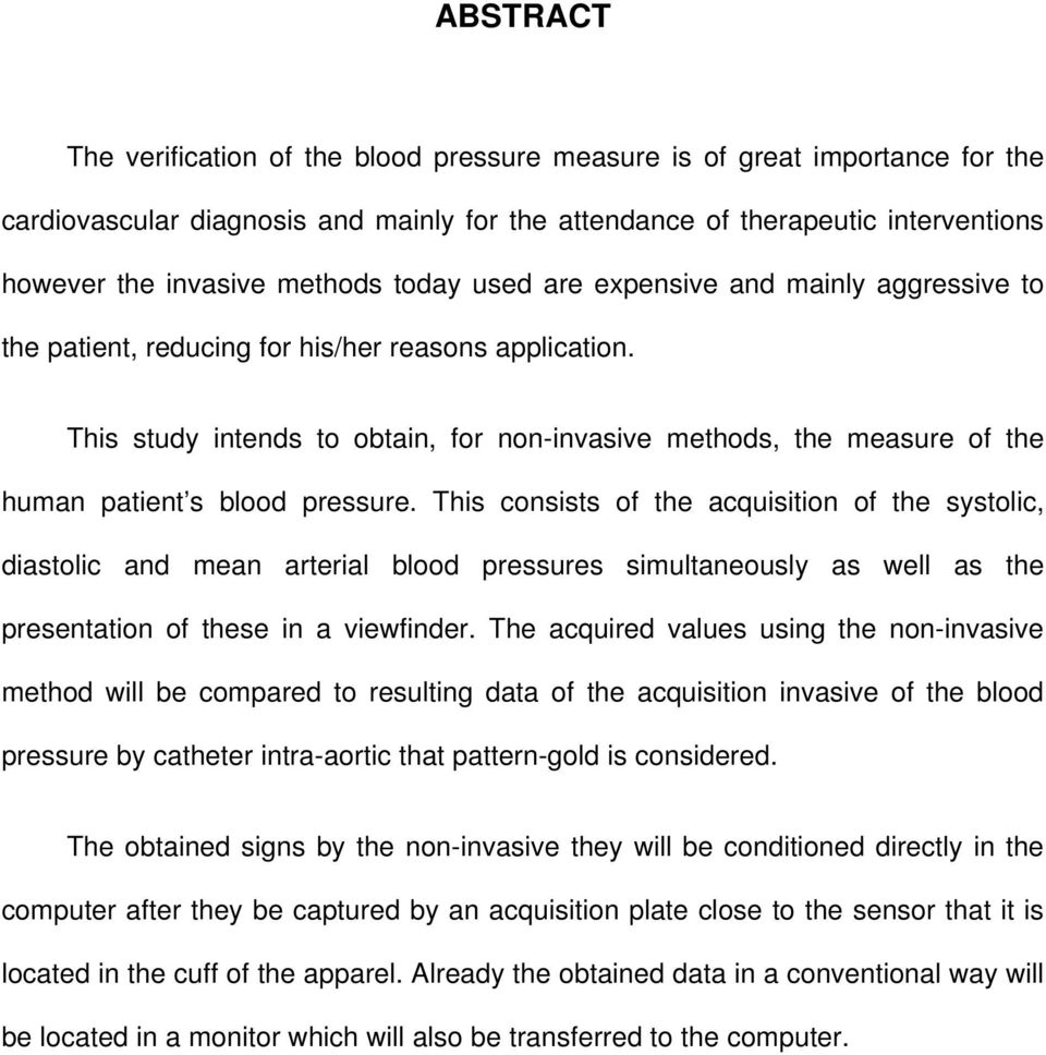 This study intends to obtain, for non-invasive methods, the measure of the human patient s blood pressure.