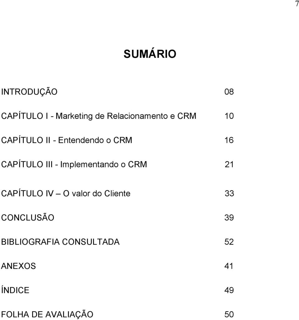 Implementando o CRM 21 CAPÍTULO IV O valor do Cliente 33