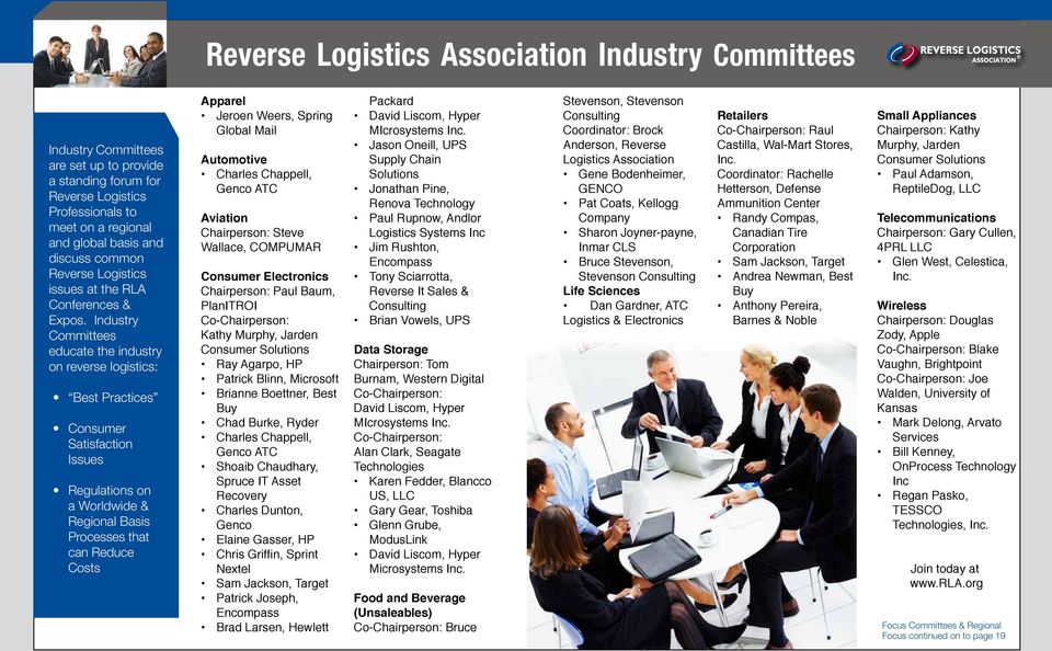 Industry Committees educate the industry on reverse logistics: Best Practices Consumer Satisfaction Issues Regulations on a Worldwide & Regional Basis Processes that can Reduce Costs Apparel Jeroen