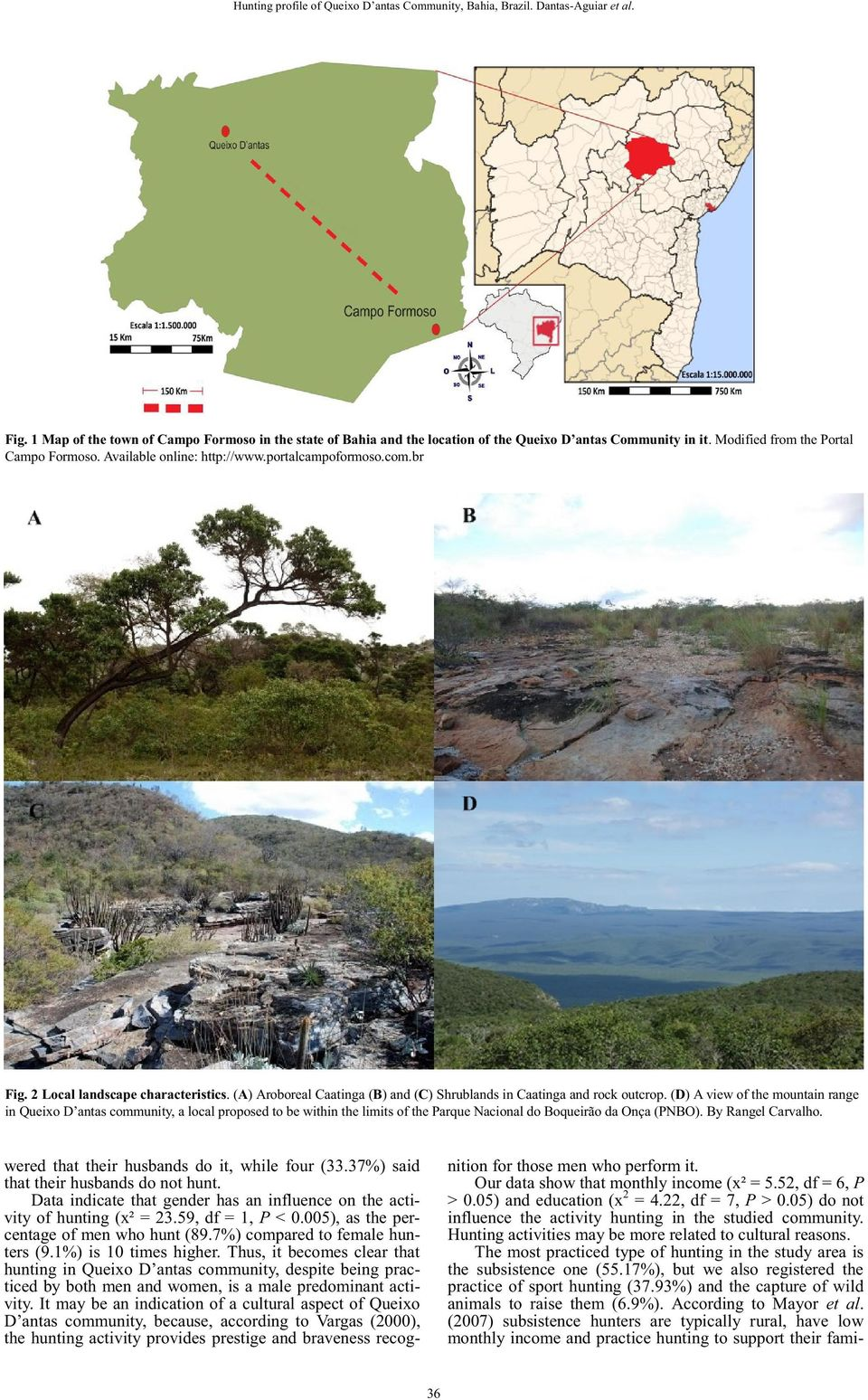 (A) Aroboreal Caatinga (B) and (C) Shrublands in Caatinga and rock outcrop.