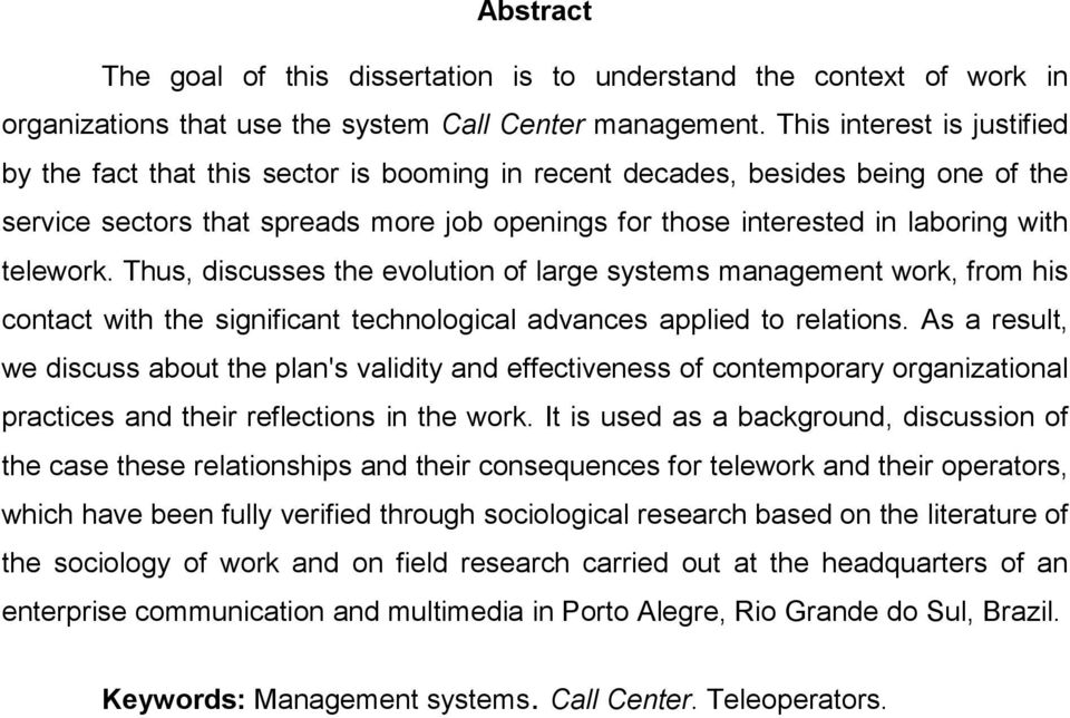 telework. Thus, discusses the evolution of large systems management work, from his contact with the significant technological advances applied to relations.