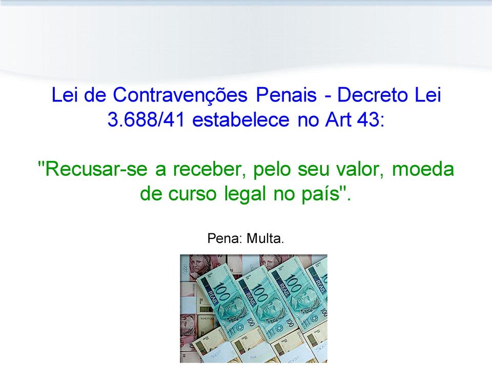 688/41 estabelece no Art 43: