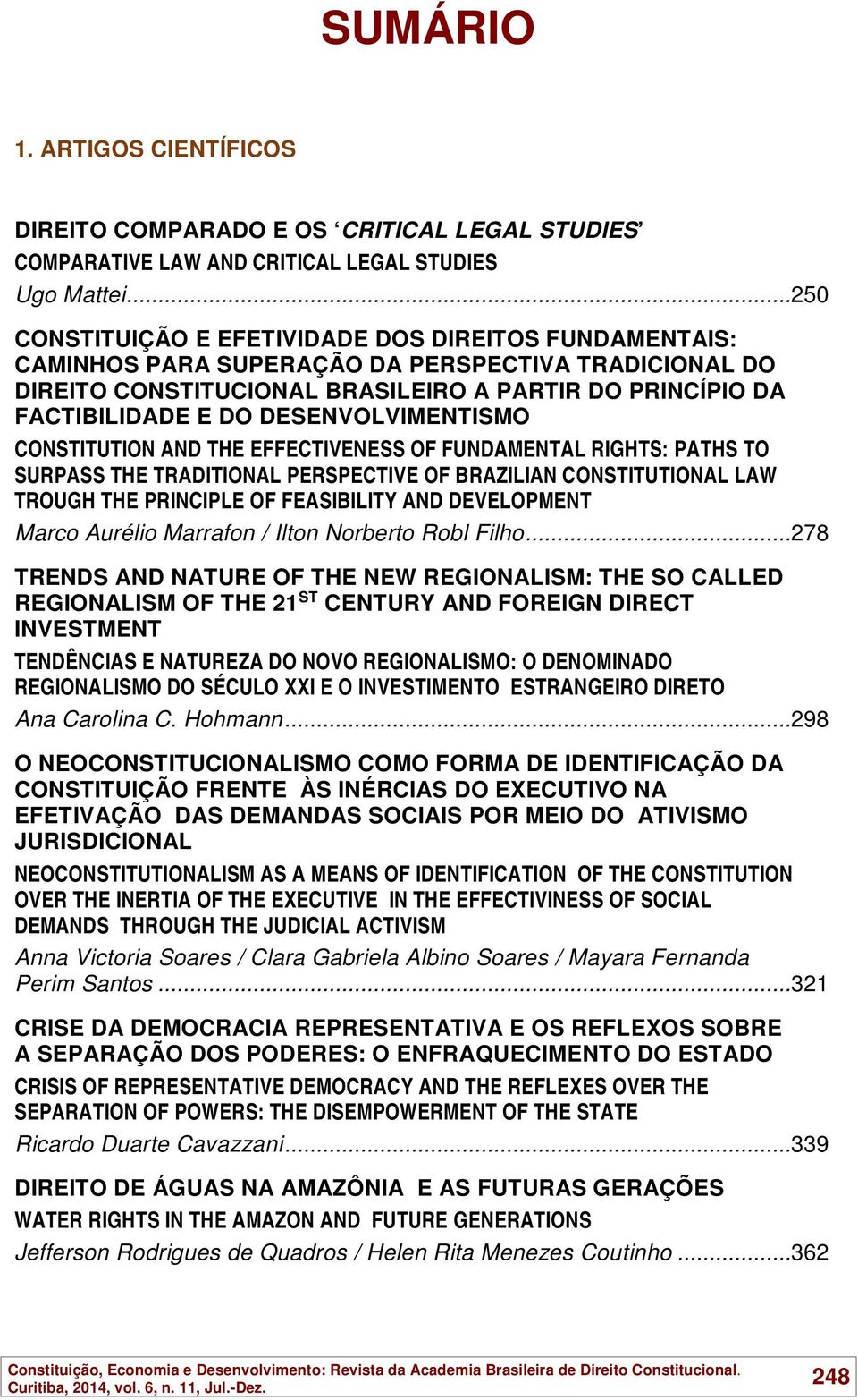 DESENVOLVIMENTISMO CONSTITUTION AND THE EFFECTIVENESS OF FUNDAMENTAL RIGHTS: PATHS TO SURPASS THE TRADITIONAL PERSPECTIVE OF BRAZILIAN CONSTITUTIONAL LAW TROUGH THE PRINCIPLE OF FEASIBILITY AND