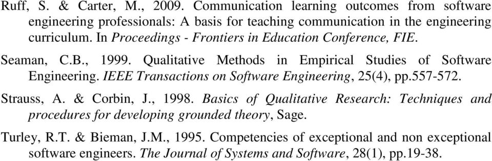 In Proceedings - Frontiers in Education Conference, FIE. Seaman, C.B., 1999. Qualitative Methods in Empirical Studies of Software Engineering.