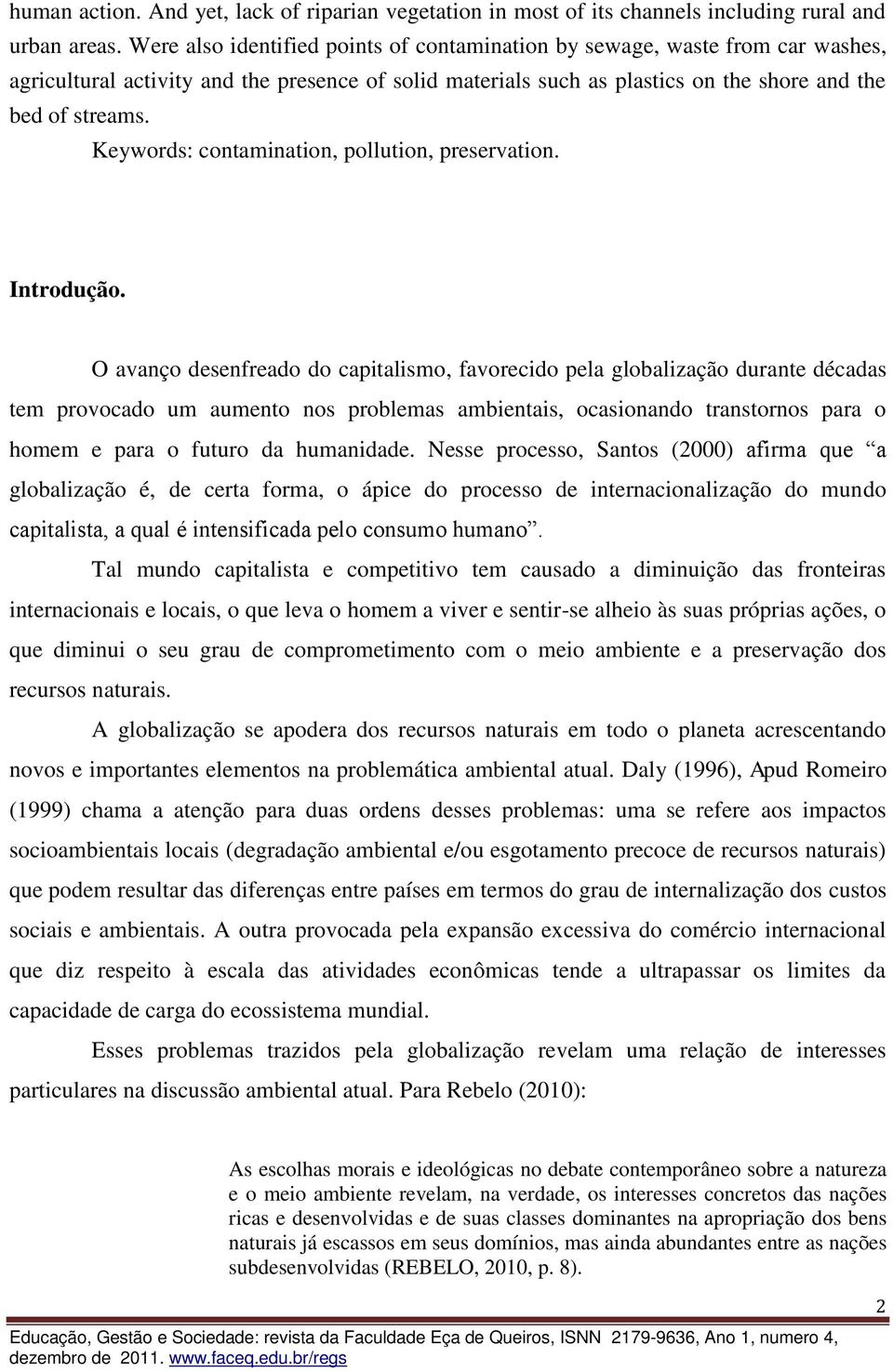 Keywords: contamination, pollution, preservation. Introdução.