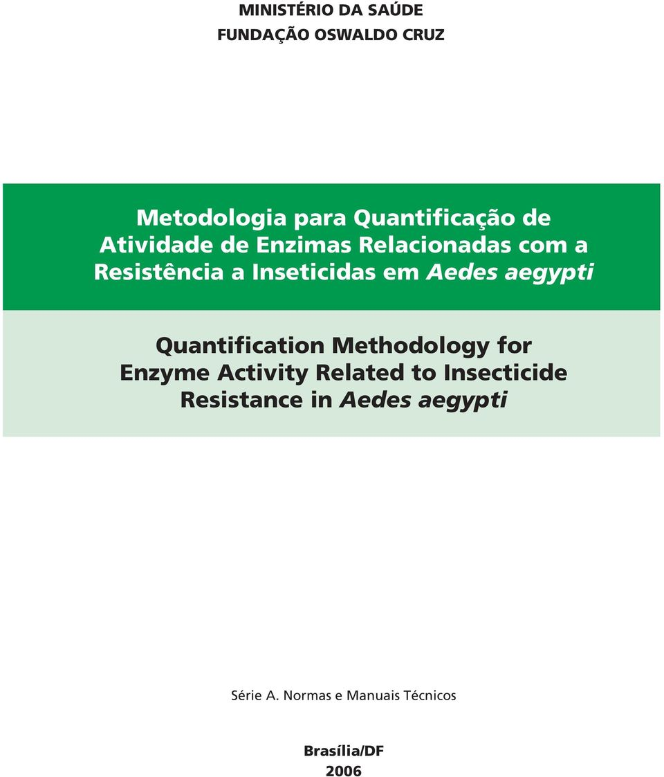 aegypti Quantification Methodology for Enzyme Activity Related to