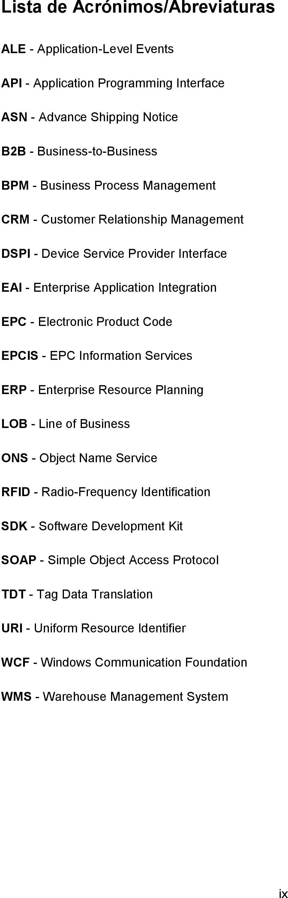 - EPC Information Services ERP - Enterprise Resource Planning LOB - Line of Business ONS - Object Name Service RFID - Radio-Frequency Identification SDK - Software Development