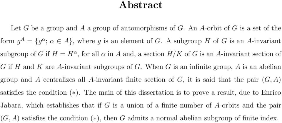When G is an infinite group, A is an abelian group and A centralizes all A-invariant finite section of G, it is said that the pair (G, A) satisfies the condition ( ).