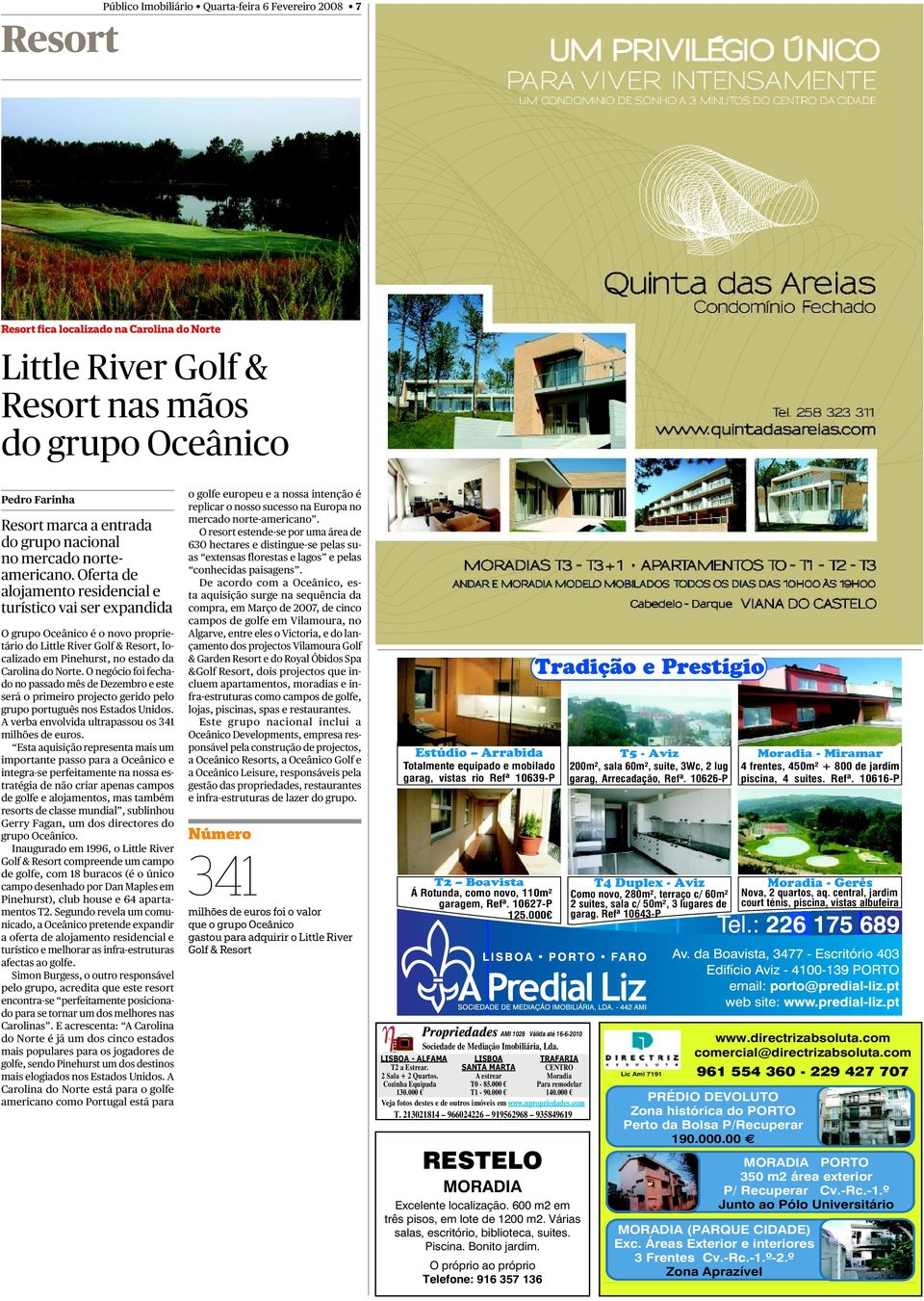 Oferta de alojamento residencial e turístico vai ser expandida O grupo Oceânico é o novo proprietário do Little River Golf & Resort, localizado em Pinehurst, no estado da Carolina do Norte.
