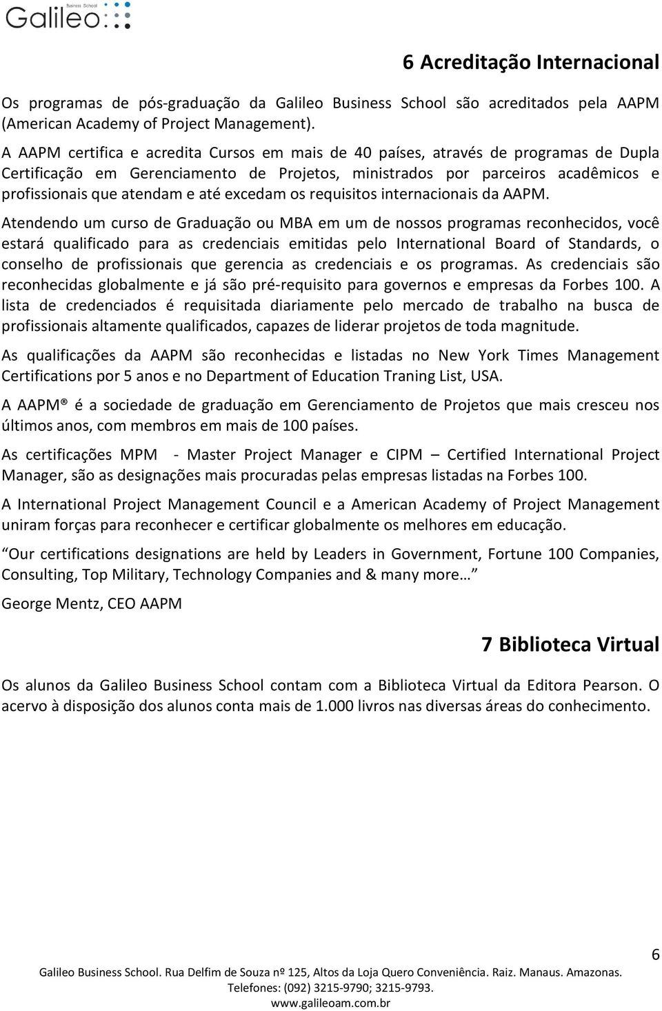 até excedam os requisitos internacionais da AAPM.