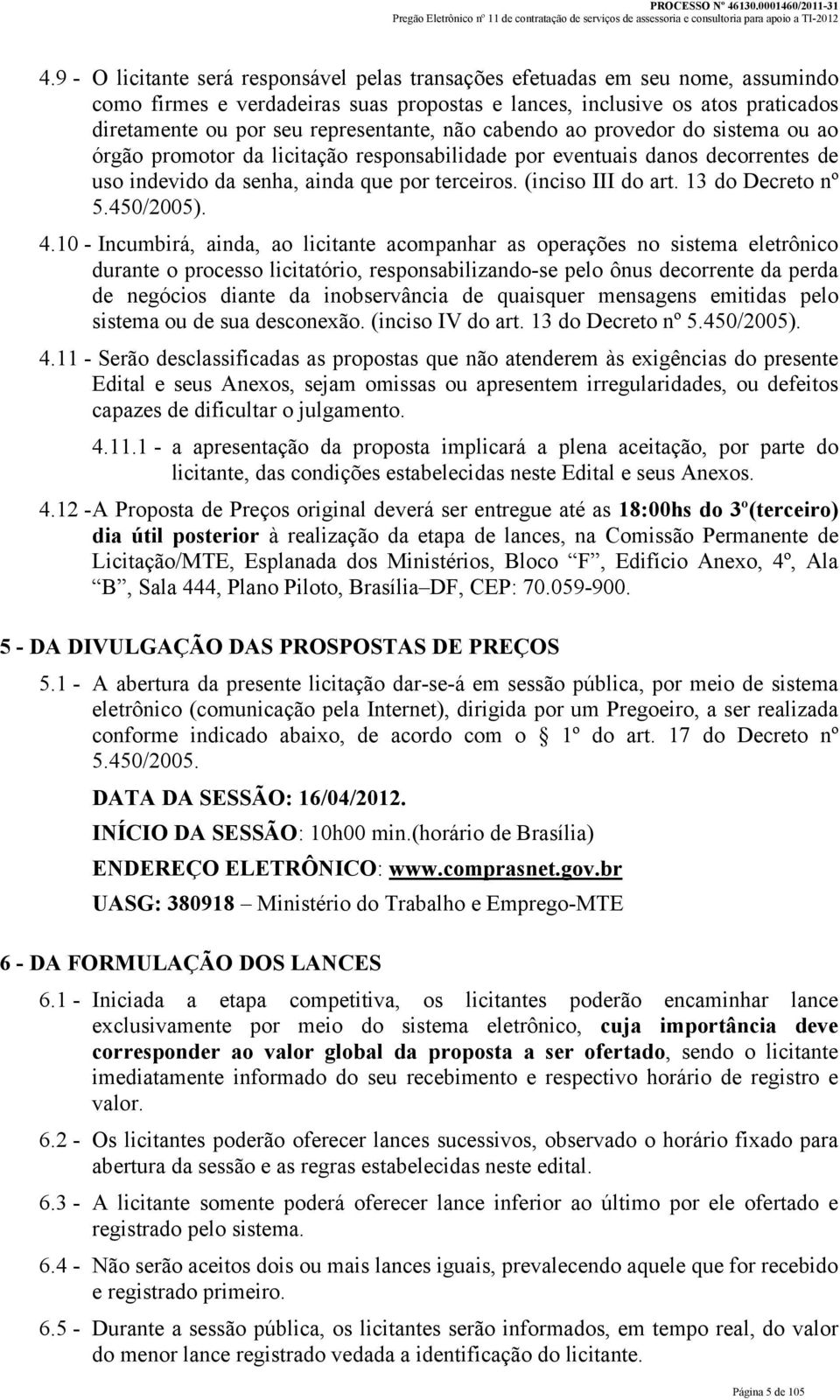 (inciso III do art. 13 do Decreto nº 5.450/2005). 4.