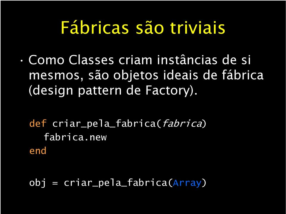 fábrica (design pattern de Factory).