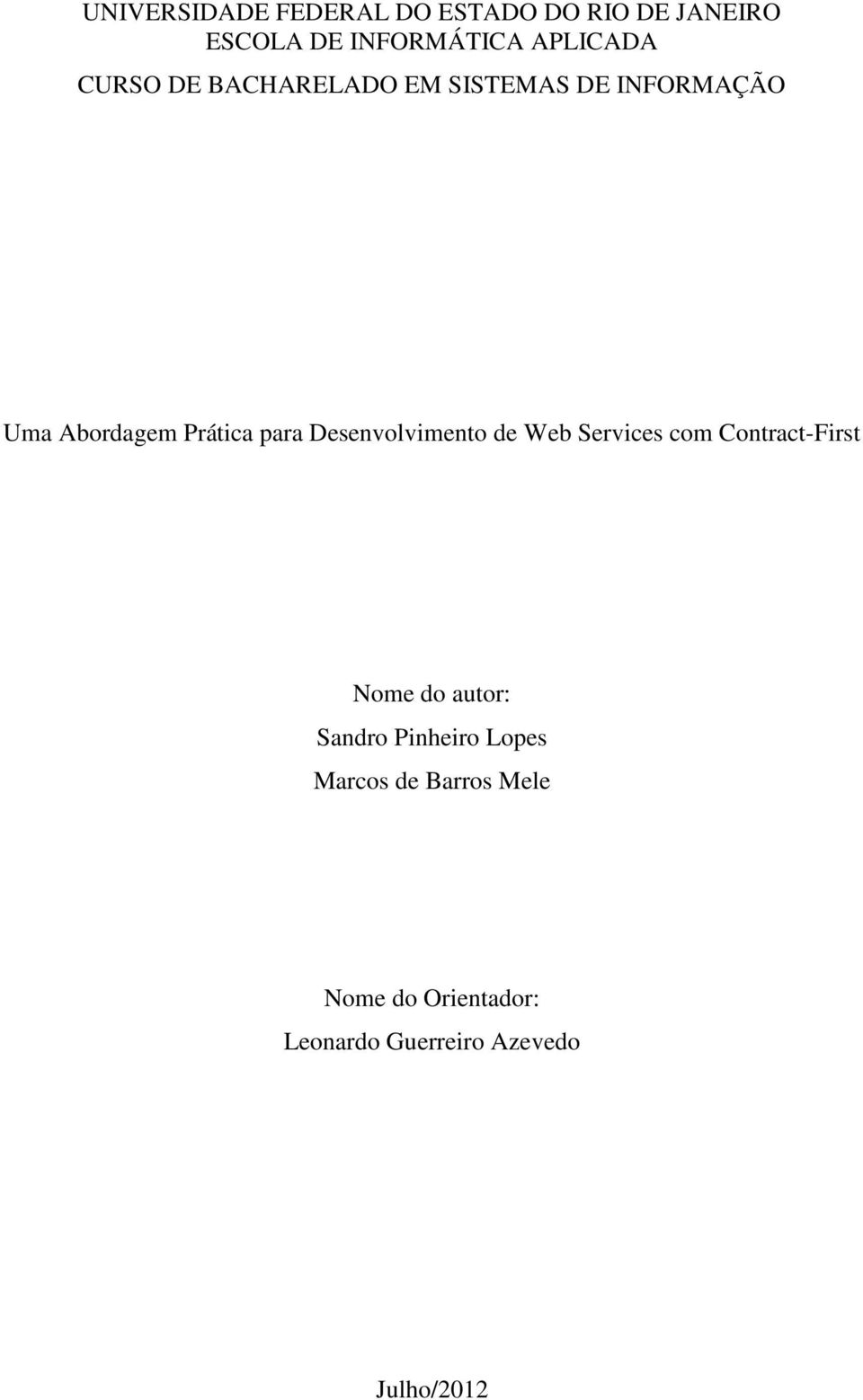 Desenvolvimento de Web Services com Contract-First Nome do autor: Sandro