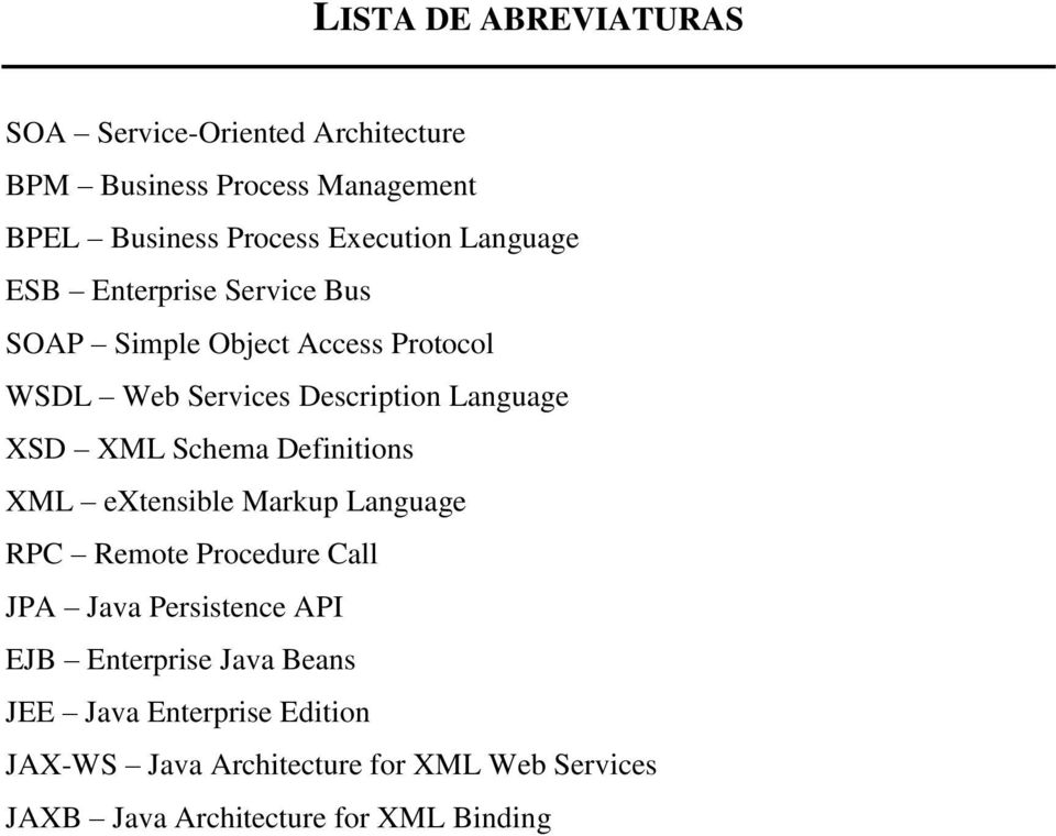 Schema Definitions XML extensible Markup Language RPC Remote Procedure Call JPA Java Persistence API EJB Enterprise