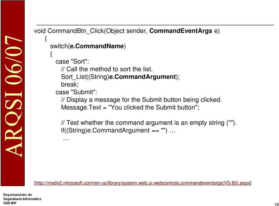 "CommandArgument); break; case ""Submit"": // Display a message for the Submit button being clicked. Message."