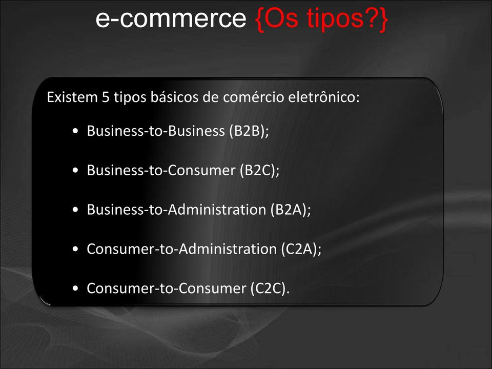 Business-to-Business (B2B); Business-to-Consumer (B2C);