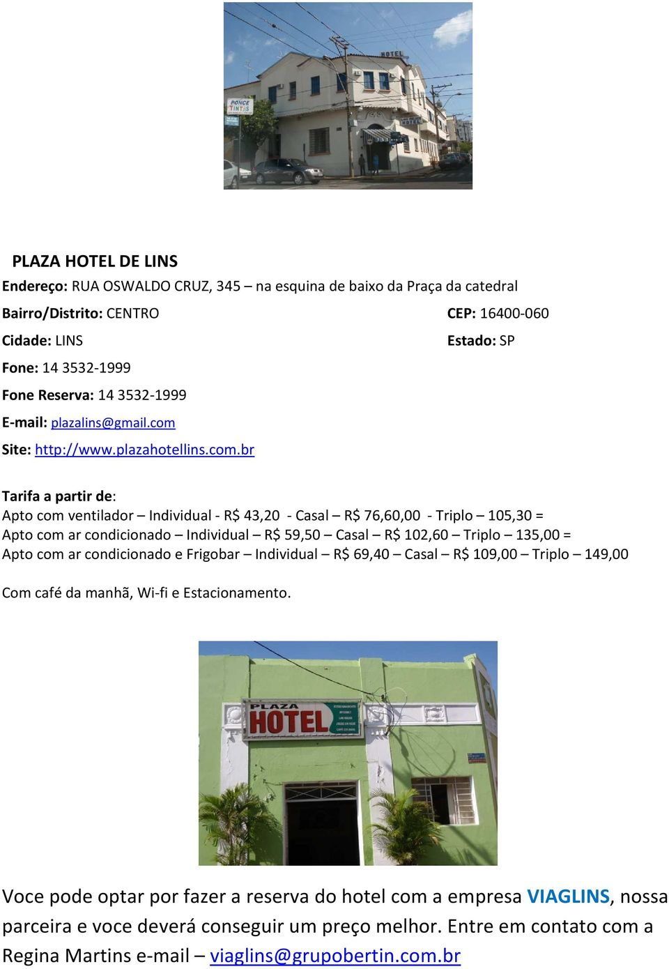 Site: http://www.plazahotellins.com.