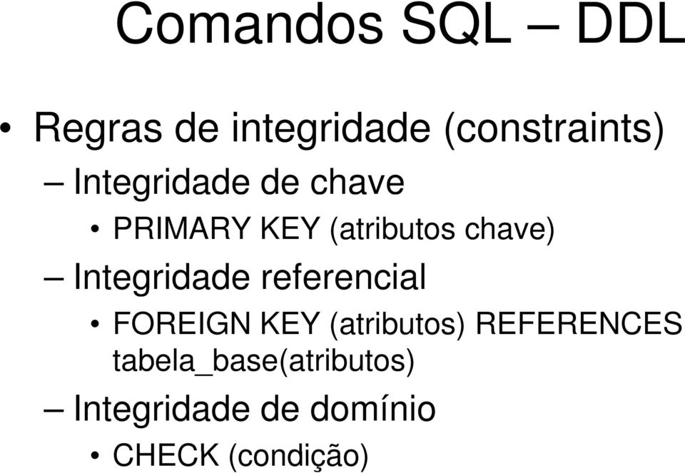 referencial FOREIGN KEY (atributos) REFERENCES