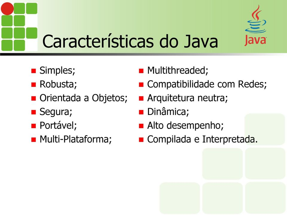 Multithreaded; Compatibilidade com Redes; Arquitetura