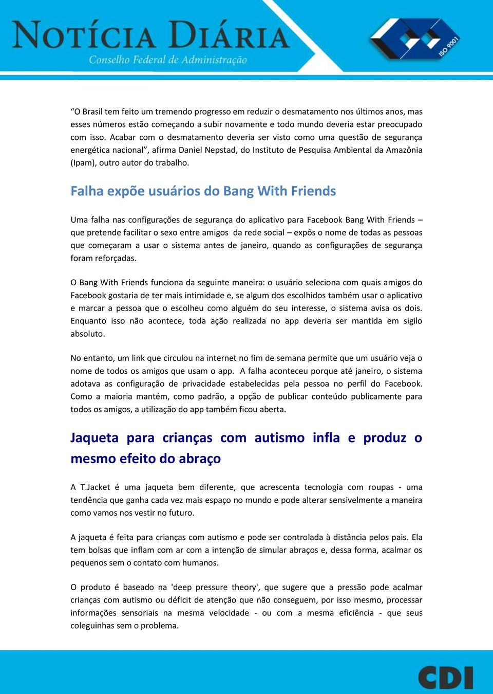 Falha expõe usuários do Bang With Friends Uma falha nas configurações de segurança do aplicativo para Facebook Bang With Friends que pretende facilitar o sexo entre amigos da rede social expôs o nome
