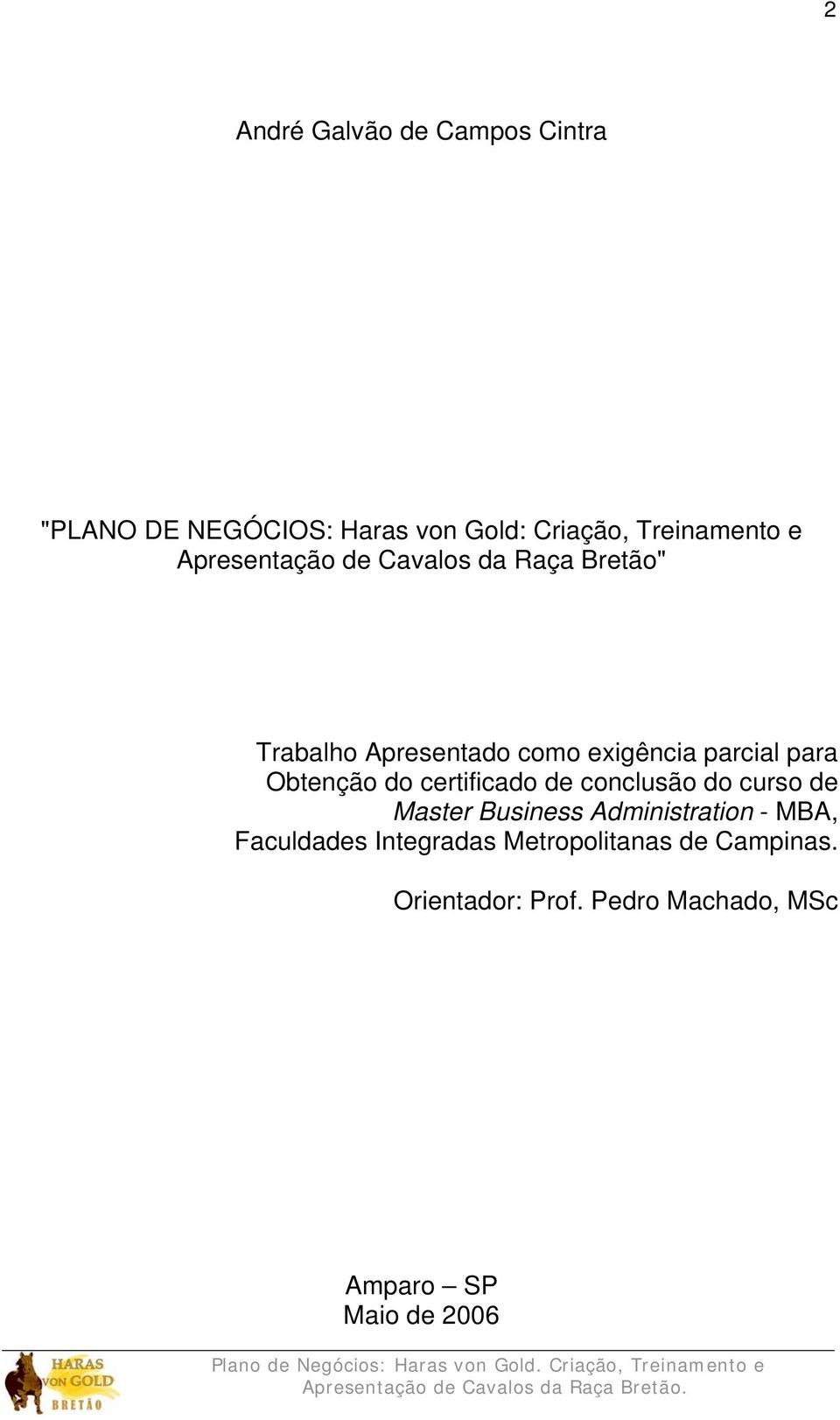 Obtenção do certificado de conclusão do curso de Master Business Administration - MBA,