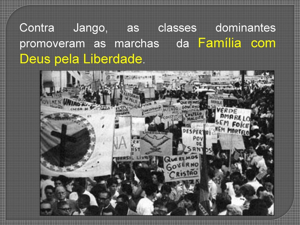 promoveram as marchas