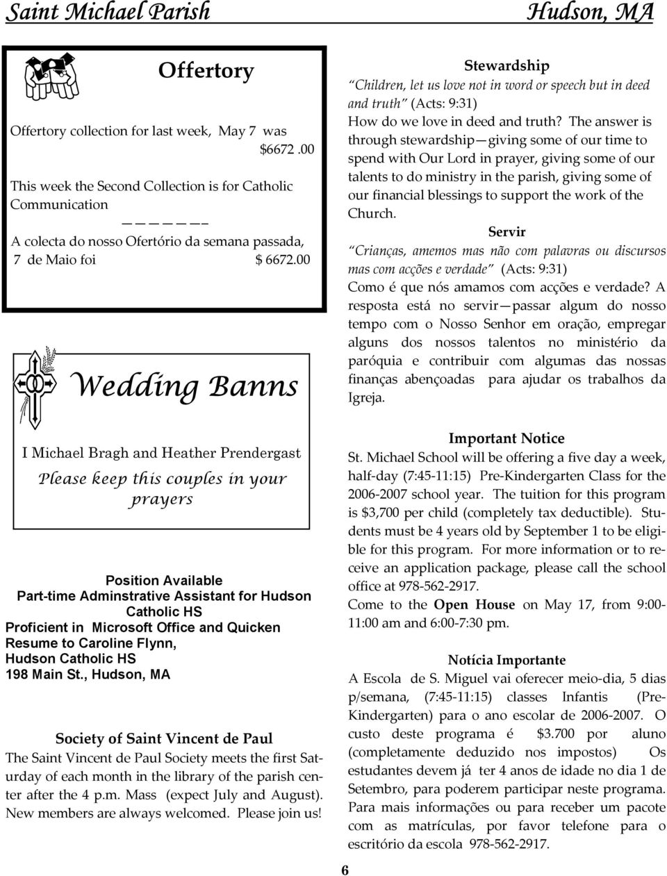 00 Wedding Banns Hudson, MA Stewardship Children, let us love not in word or speech but in deed and truth (Acts: 9:31) How do we love in deed and truth?
