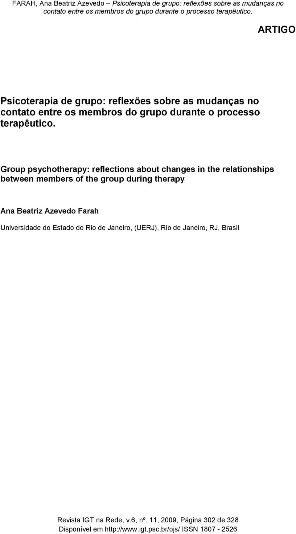 Group psychotherapy: reflections about changes in the relationships between members of the group