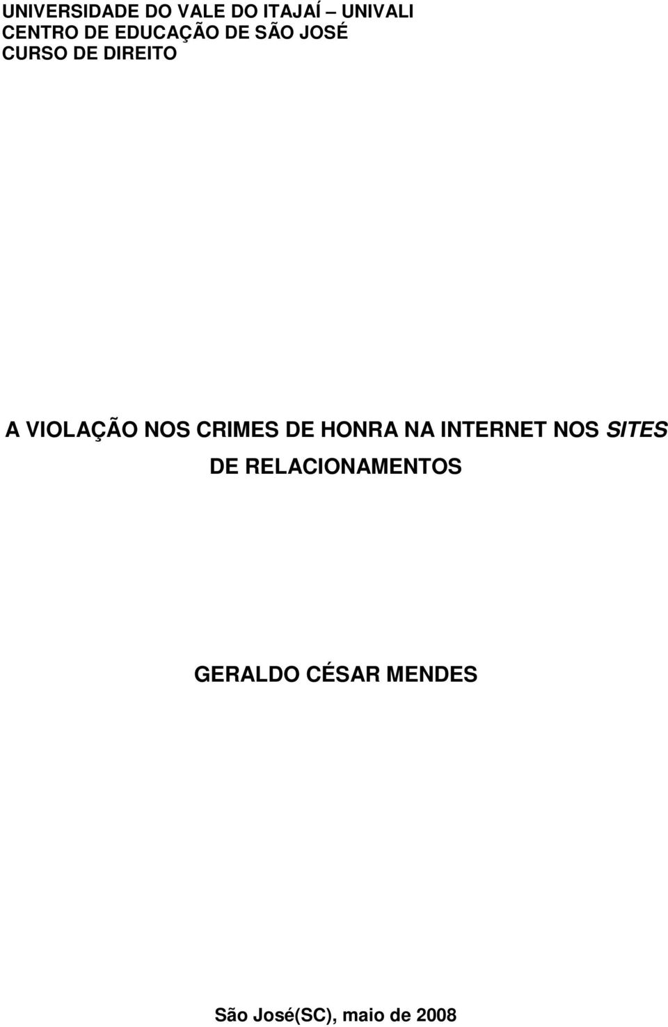 NOS CRIMES DE HONRA NA INTERNET NOS SITES DE