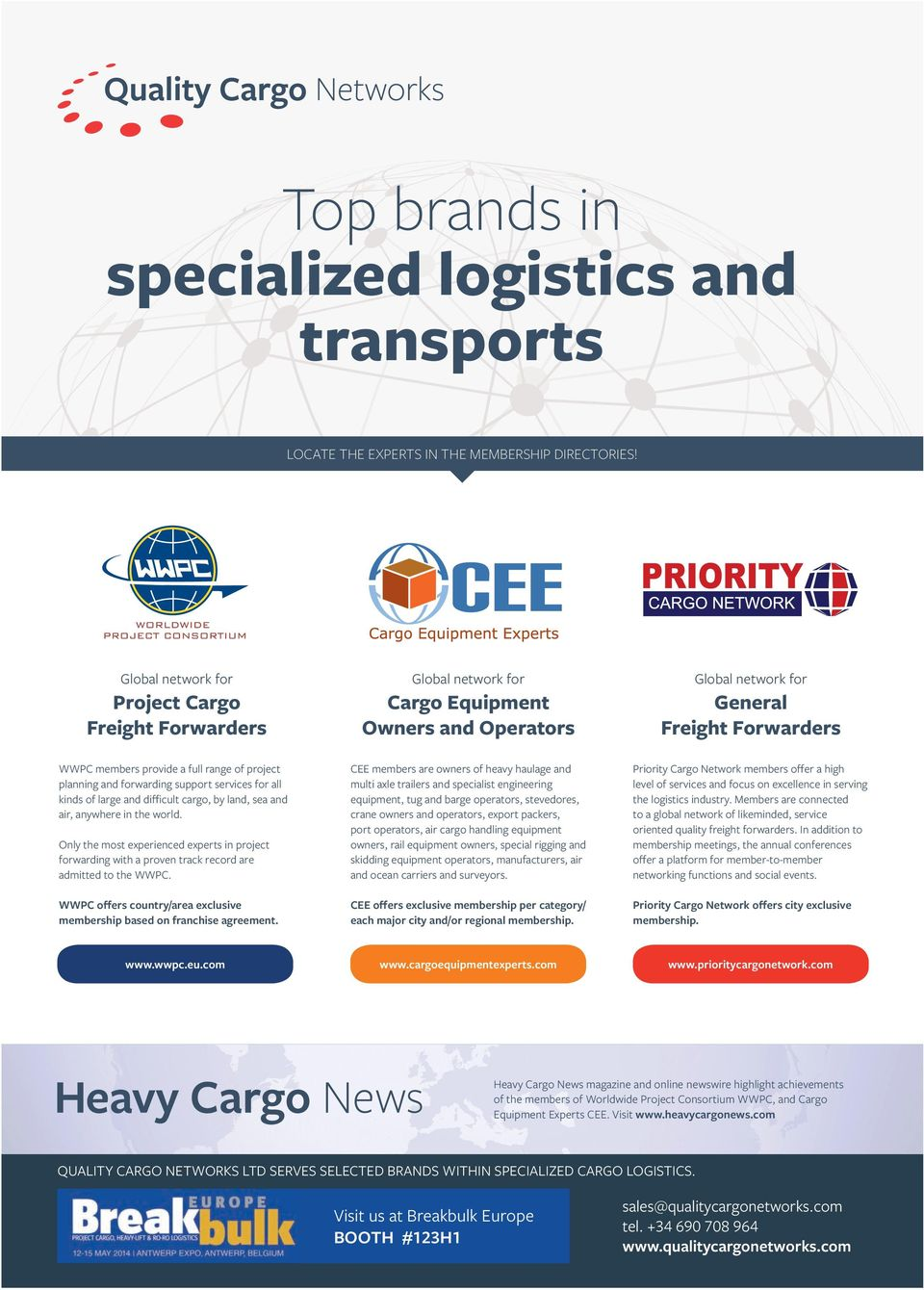 planning and forwarding support services for all kinds of large and difficult cargo, by land, sea and air,anywhere in the world.