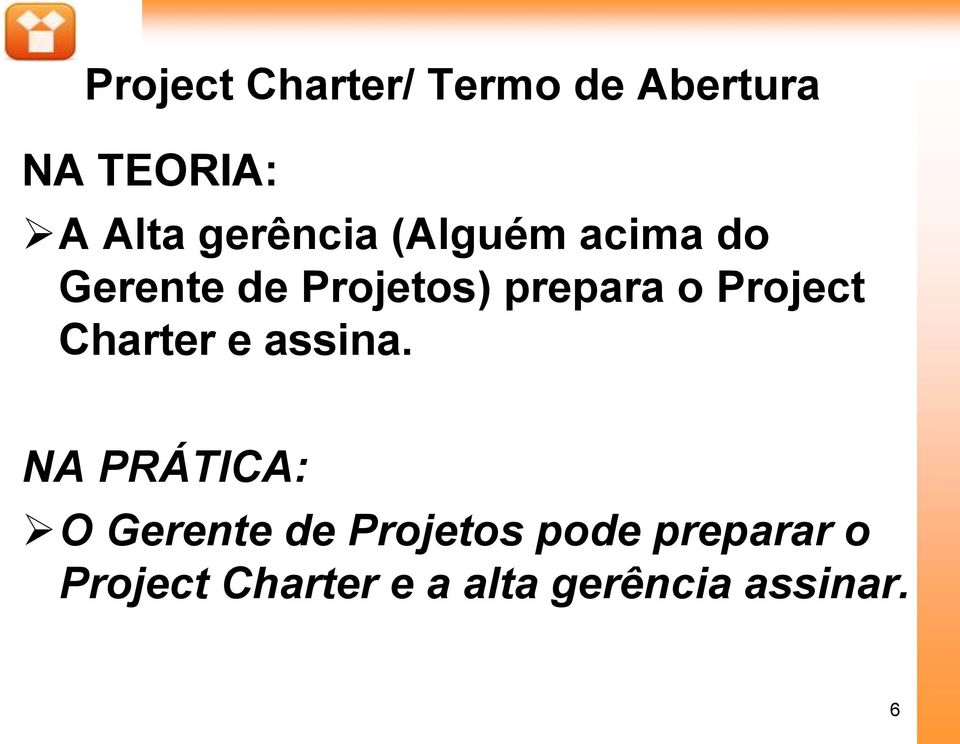 Project Charter e assina.