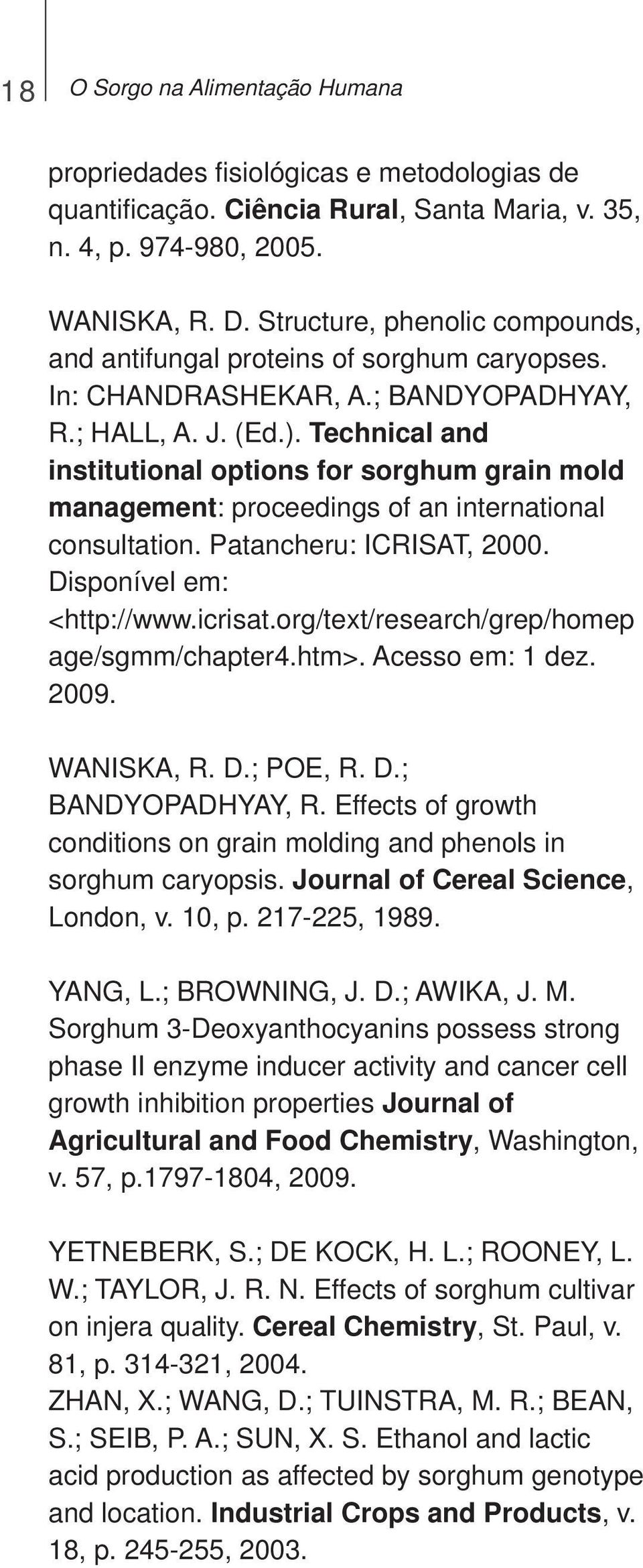 Technical and institutional options for sorghum grain mold management: proceedings of an international consultation. Patancheru: ICRISAT, 2000. Disponível em: <http://www.icrisat.