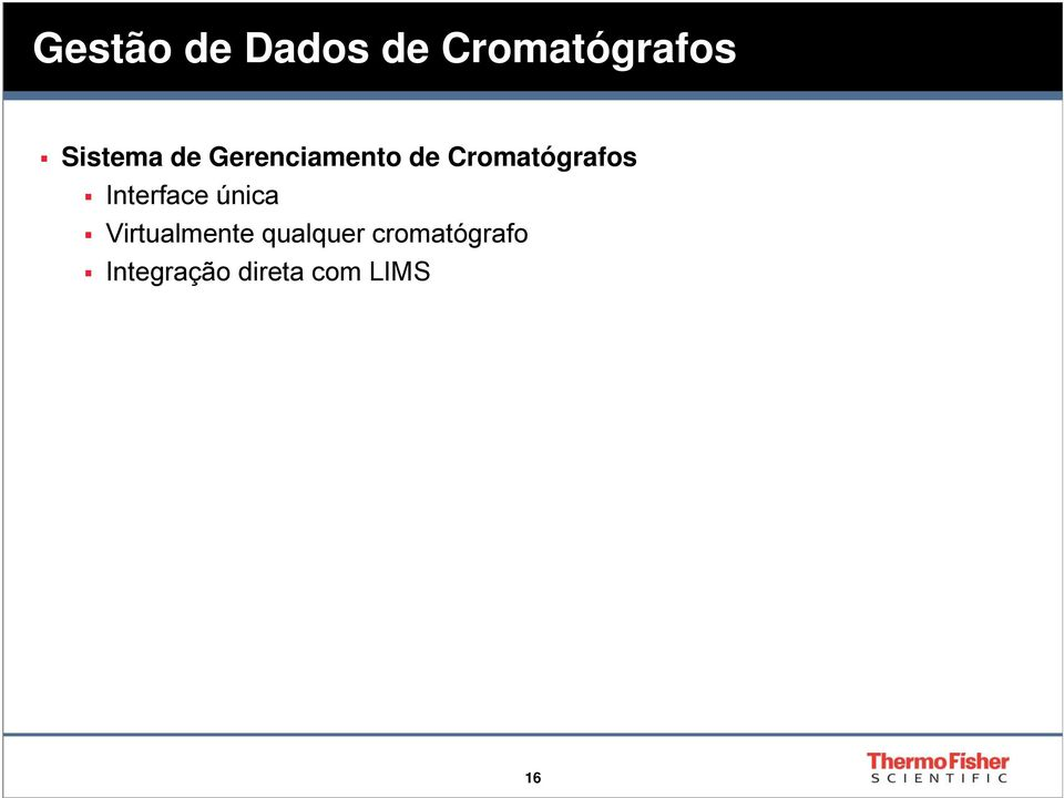 Cromatógrafos Interface única