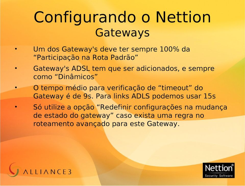 verificação de timeout do Gateway é de 9s.