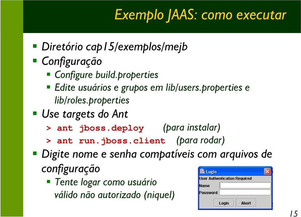 properties Use targets do Ant > ant jboss.