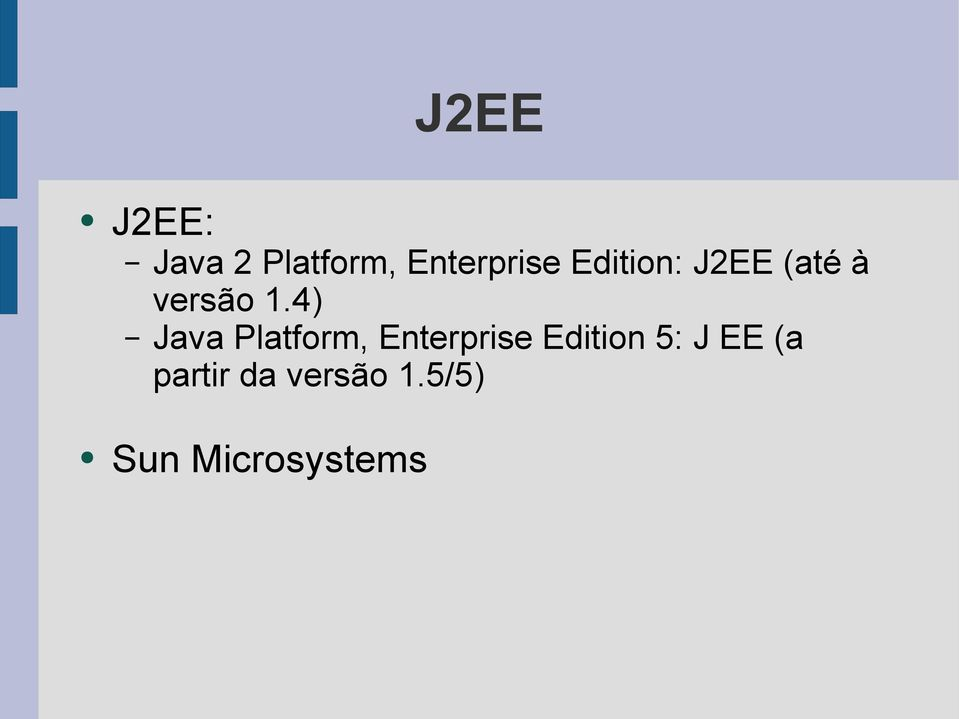 4) Java Platform, Enterprise Edition 5:
