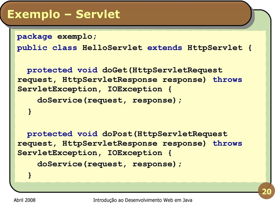 IOException { doservice(request, response); } protected void dopost(httpservletrequest request,
