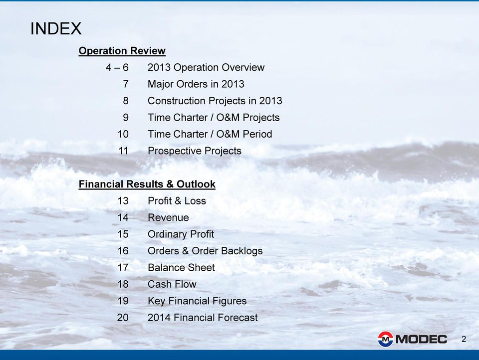 Projects Financial Results & Outlook 13 Profit & Loss 14 Revenue 15 Ordinary Profit 16