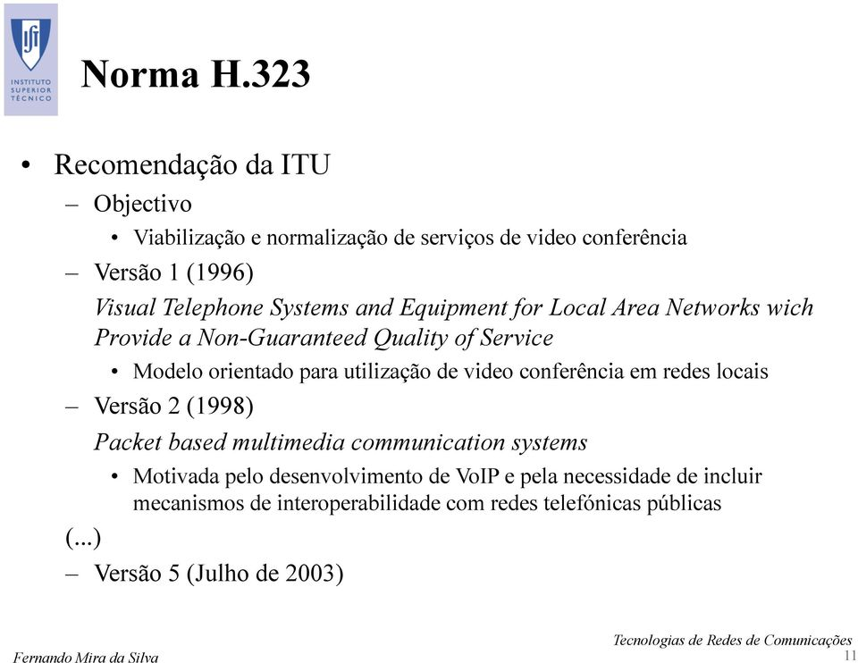Systems and Equipment for Local Area Networks wich Provide a Non-Guaranteed Quality of Service Modelo orientado para utilização de