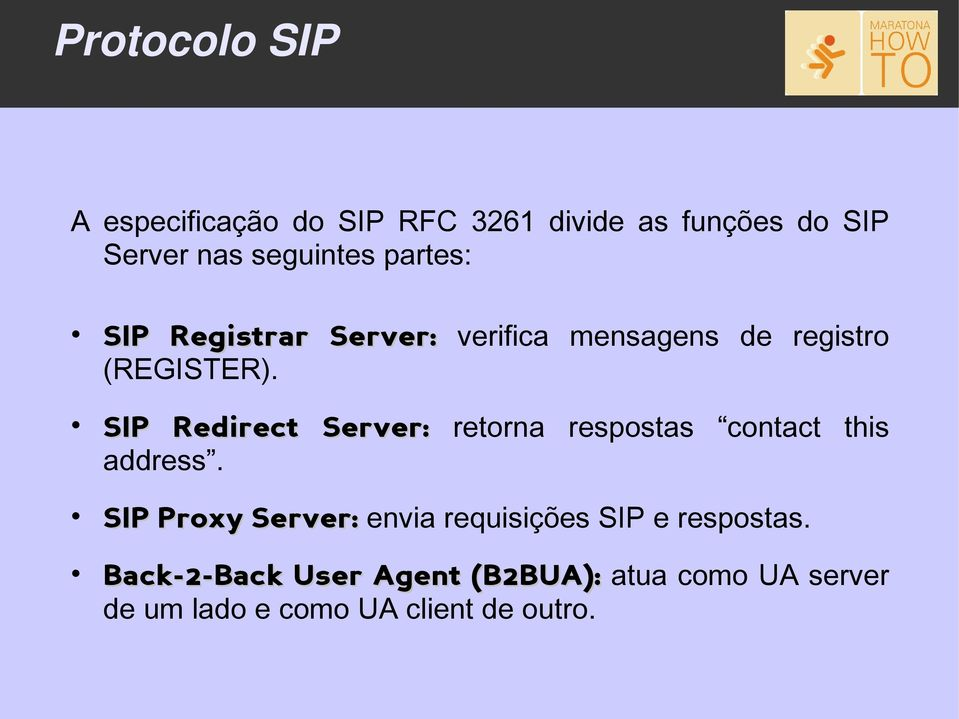 SIP Redirect Server: retorna respostas contact this address.