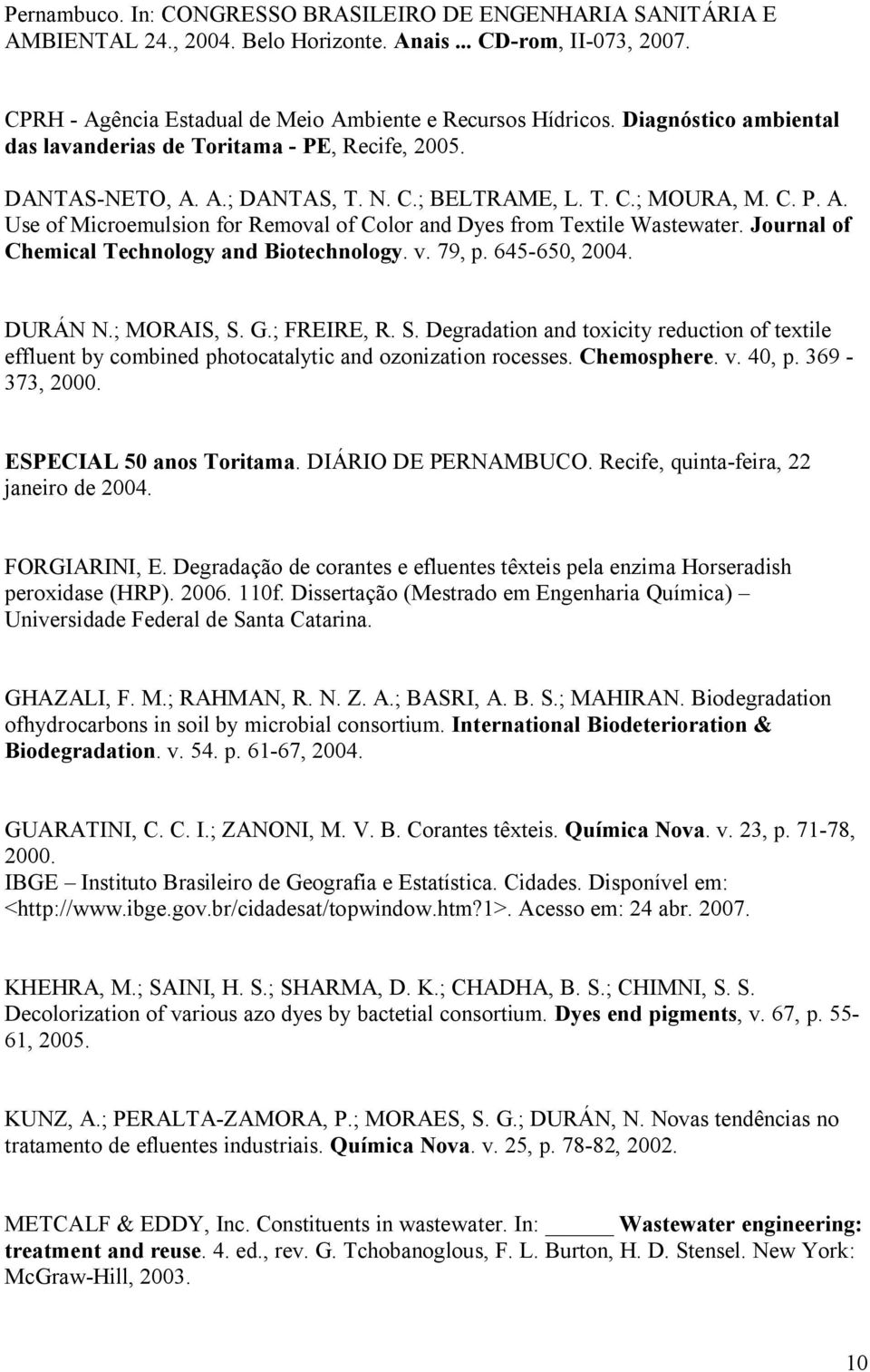 Journal of Chemical Technology and Biotechnology. v. 79, p. 645-650, 2004. DURÁN N.; MORAIS, S.
