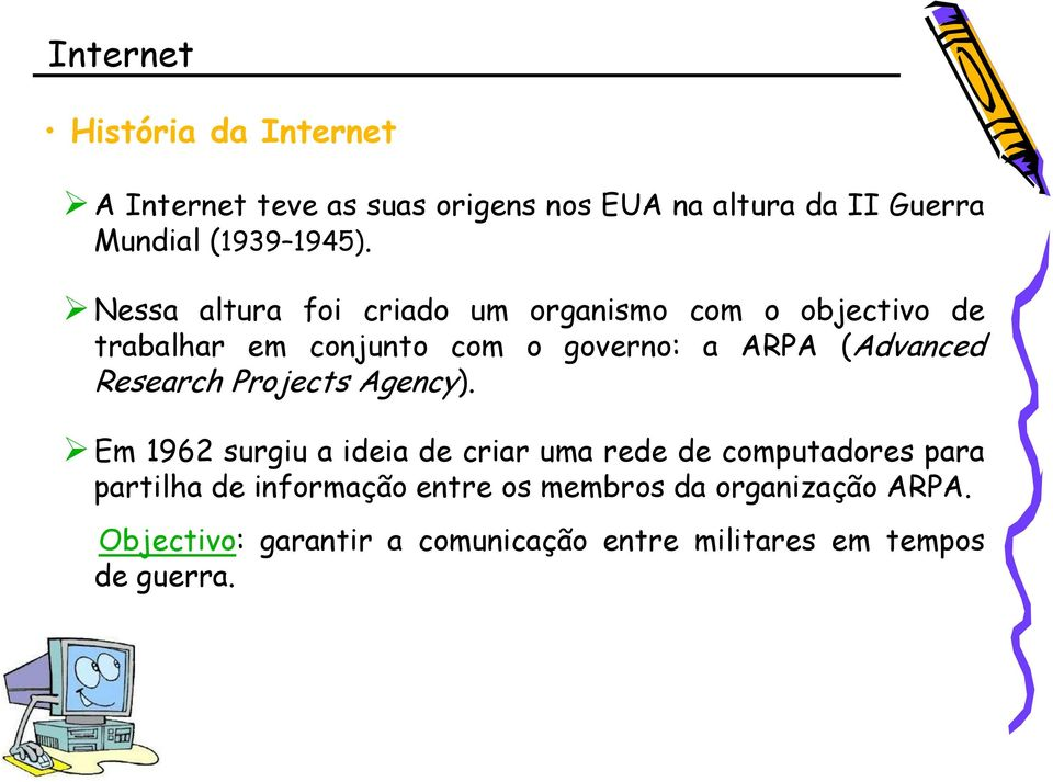 (Advanced Research Projects Agency).