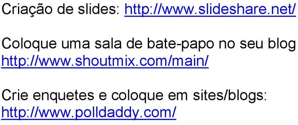 blog http://www.shoutmix.