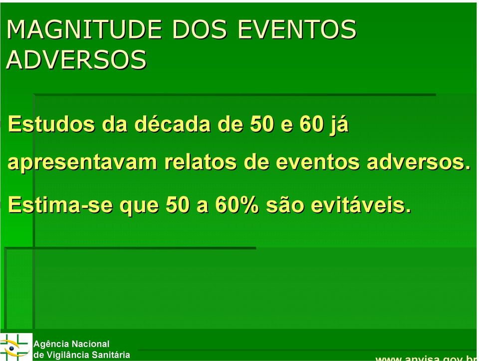 relatos de eventos adversos.