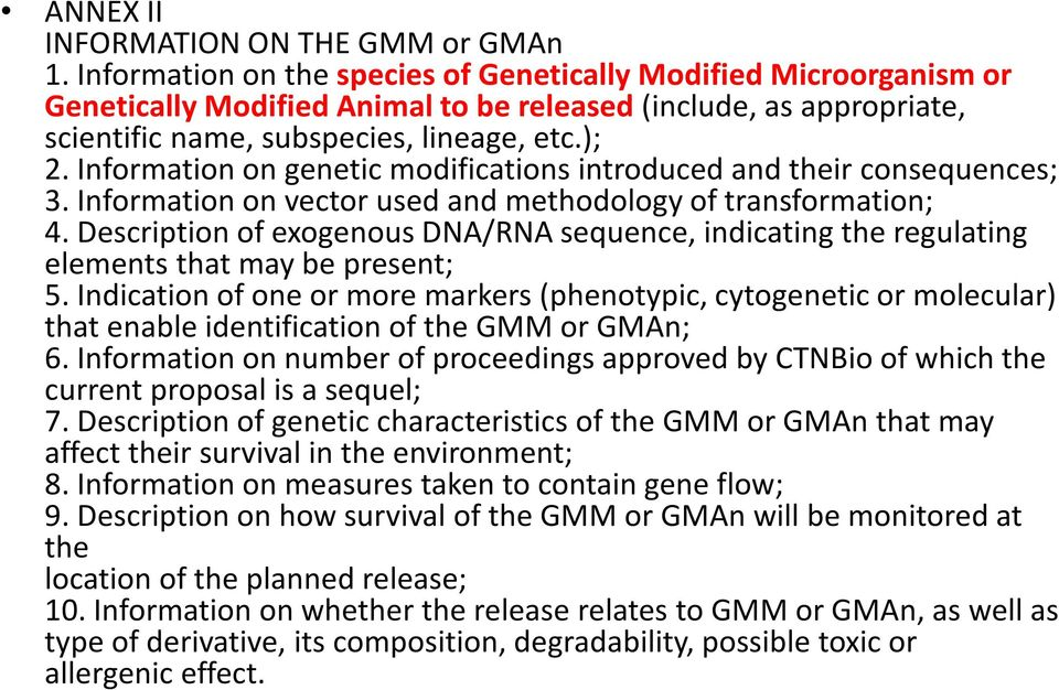 Information on genetic modifications introduced and their consequences; 3. Information on vector used and methodology of transformation; 4.